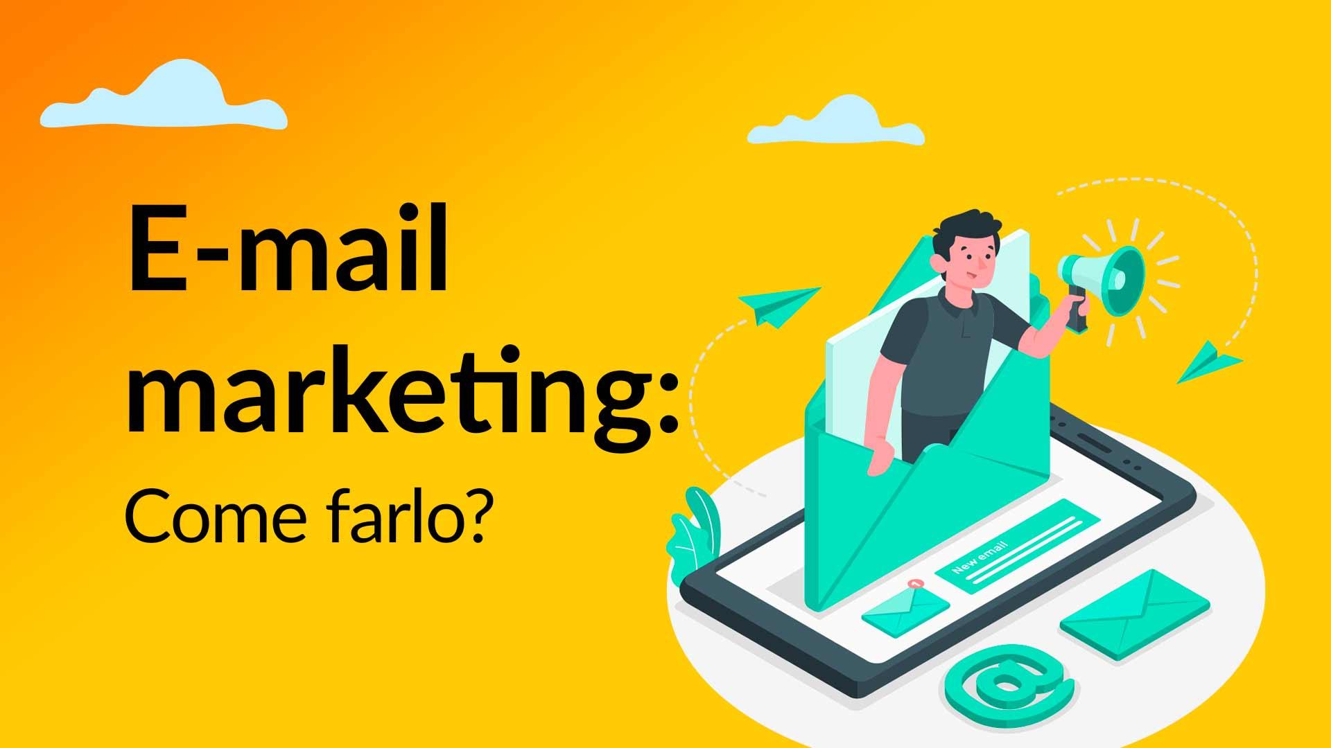 Come fare e-mail marketing