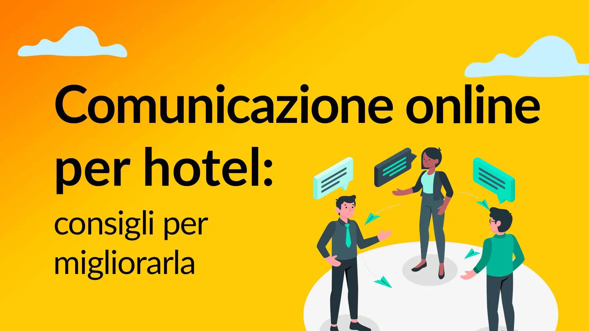 Consigli per migliorare la comunicazione online per hotel