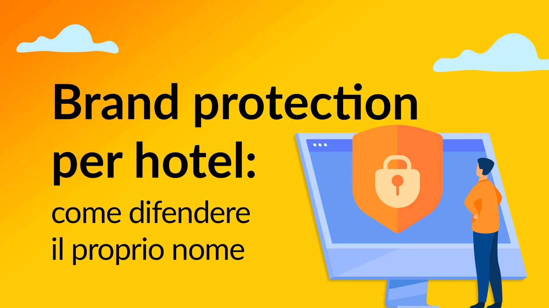 Brand protection per hotel: come difendere il proprio nome